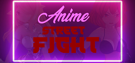 ANIME Street Fight