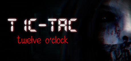 TIC-TAC: Twelve o'clock