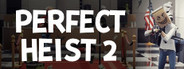 Perfect Heist 2