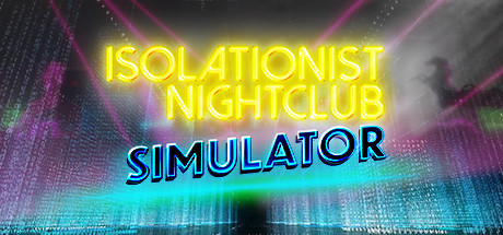 Isolationist Nightclub Simulator Torrent Download