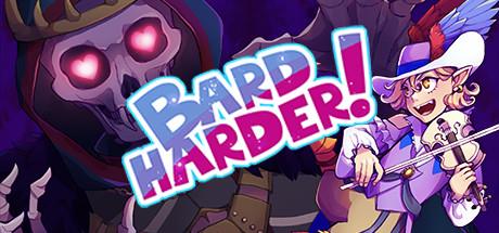 Bard Harder