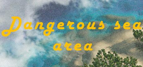 Dangerous sea area