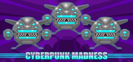 Cyberpunk Madness