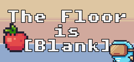 The Floor is [Blank]
