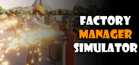 Factory Manager Simulator Free Download