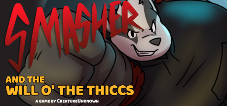 Smasher and the Will o' the Thiccs