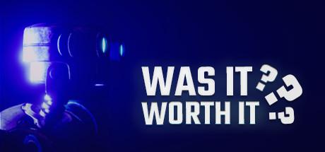 Was It Worth It? Free Download