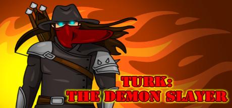 TURK: The Demon Slayer