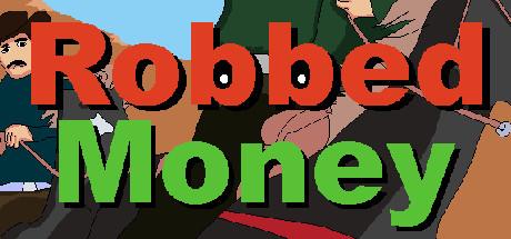 Robbed Money