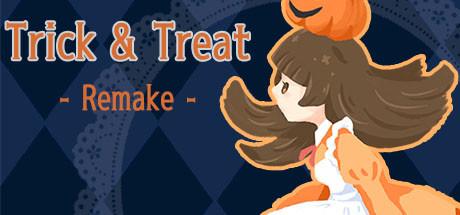 Trick & Treat Remake