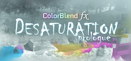 ColorBlend FX: Desaturation Prologue