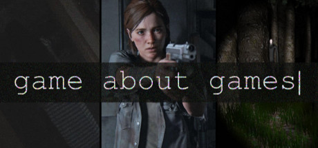 GAME ABOUT GAMES – interactive videogame critique