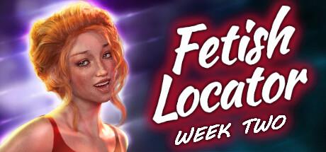 Fetish Locator Week Two