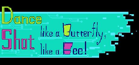 Dance like a butterfly, Shot like a Bee!