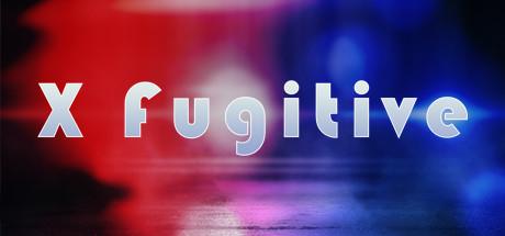 X Fugitive