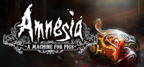 Amnesia: A Machine for Pigs Cover Image