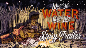 Video of Where the Water Tastes Like Wine