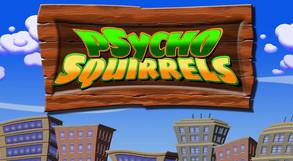 Psycho Squirrels video