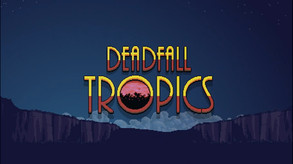 Deadfall Tropics video