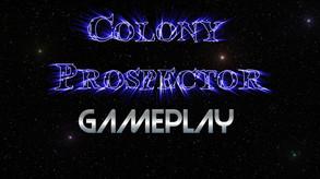 Colony Prospector video