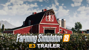 Farming Simulator 19 - E3 Trailer