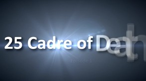 25 Cadre of Death video