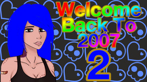 Welcome Back To 2007 2 video