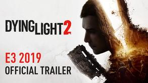 Dying Light 2 - E3 2019 Trailer - ESRB