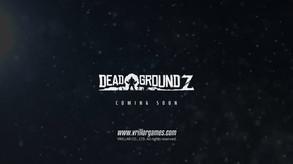 Dead GroundZ video