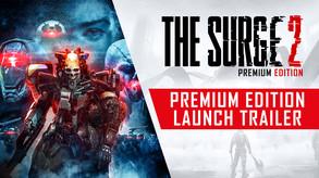 The Surge 2 - Premium Edition - Launch Trailer