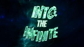 Into the Infinite video