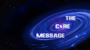 The Core Message video