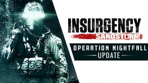 Insurgency: Sandstorm - NightFall update