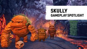 Skully - Gameplay Spotlight