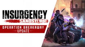 Insurgency: Sandstorm - Operation Breakaway update