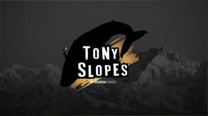Tony Slopes video