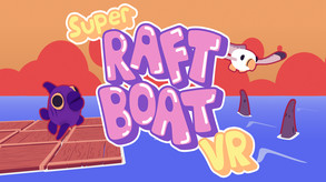 Super Raft Boat VR