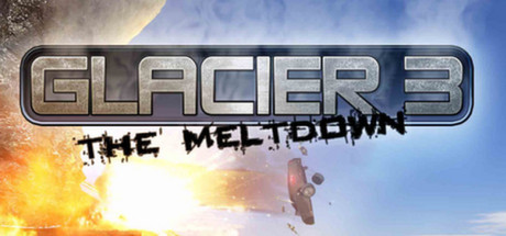 Glacier 3 The meltdown