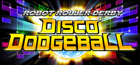 Robot Roller-Derby Disco Dodgeball Cover Image