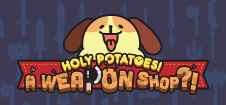 Game Banner Holy Potatoes! A Weapon Shop?!