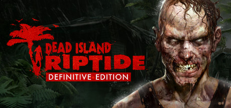 Dead Island: Riptide Definitive Edition Cover Image