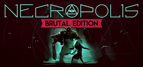 NECROPOLIS: BRUTAL EDITION Cover Image