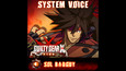 GGXrd System Voice - SOL BADGUY (DLC)