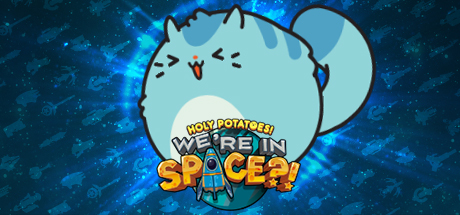 Game Banner Holy Potatoes! We're in Space?!