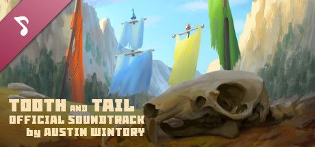 Tooth and Tail - Official Soundtrack