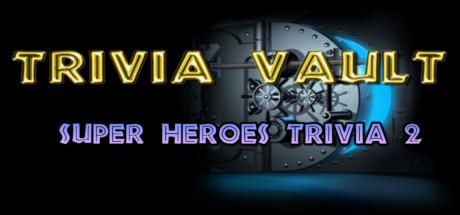 Trivia Vault: Super Heroes Trivia 2 Cover Image