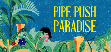 Pipe Push Paradise Cover Image
