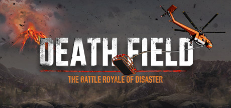 DEATH FIELD: The Battle Royale of Disaster