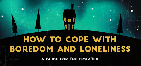 How To Cope With Boredom and Loneliness Cover Image