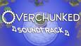 Overchunked - Original Soundtrack (DLC)